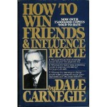 How to Win Friends & Influence People, by Dale Carnegie