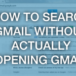 HOW TO SEARCH GMAIL WITHOUT ACTUALLY OPENING GMAIL